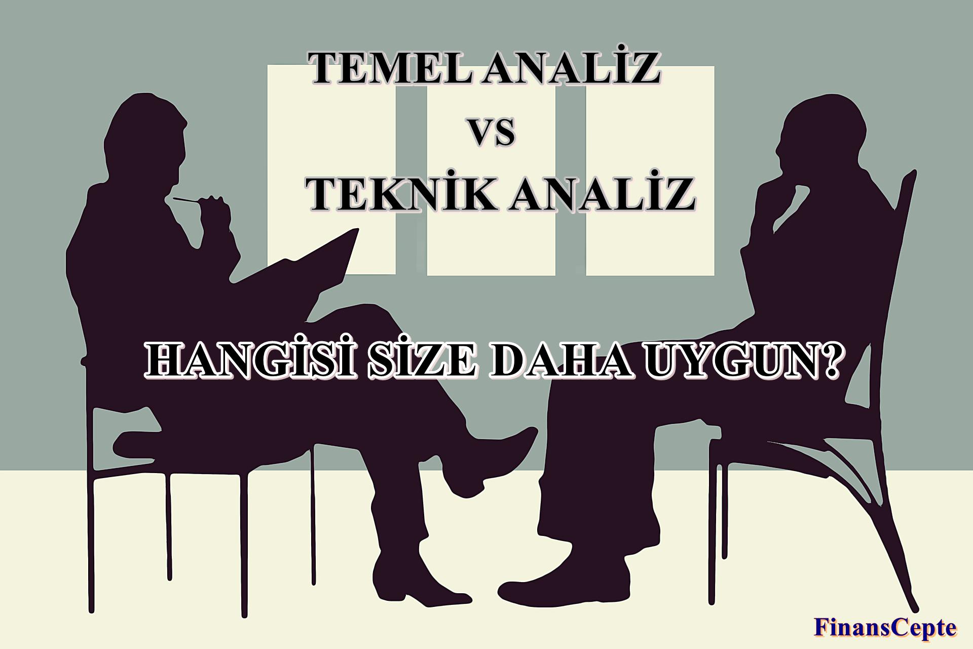 TEKNİK ANALİZ vs TEMEL ANALİZ: HANGİSİ İYİ?